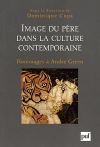 Dominique Cupa - Image du père dans la culture contemporaine - Hommages à André Green.