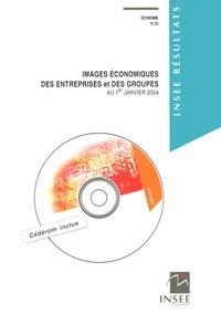 INSEE - Images économiques des entreprises et des groupes au 1er Janvier 2004. 1 Cédérom
