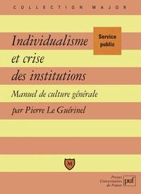 Individualisme et crise des institutions. Manuel de culture générale.pdf