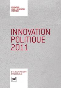Fondapol - Innovation politique 2011.