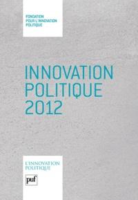 Dominique Reynié - Innovation politique 2012.