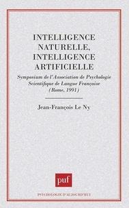 Jean-François Le Ny - Intelligence naturelle et intelligence artificielle.