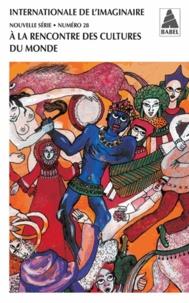 Chérif Khaznadar - Internationale de l'imaginaire Nouvelle série N° 28 : A la rencontre des cultures du monde.
