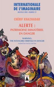 Chérif Khaznadar - Internationale de l'imaginaire Nouvelle série N° 29 : Alerte : patrimoine immatériel en danger.