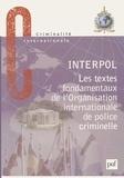 Interpol - Interpol. - Les textes fondamentaux de l'Organisation internationale de police criminelle.