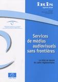 Susanne Nikoltchev - Iris Spécial : Services de médias audiovisuels sans frontières - La mise en oeuvre du cadre réglementaire.