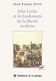 Jean-Fabien Spitz - John Locke et les fondements de la liberté moderne.