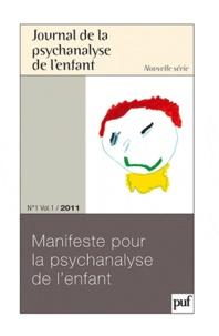Anastasia Nakov - Journal de la psychanalyse de l'enfant Volume 1 N° 1/2011 : Manifeste pour la psychanalyse de l'enfant.