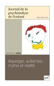 Frédéric Mériot - Journal de la psychanalyse de l'enfant Volume 10 N° 2/2020 : Asperger, autismes - Mythe et réalité.