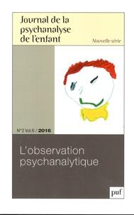 Frédéric Mériot - Journal de la psychanalyse de l'enfant Volume 6 N° 2/2016 : L'observation psychanalytique.