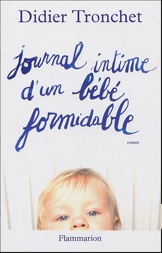 Didier Tronchet - Journal intime d'un bébé formidable.