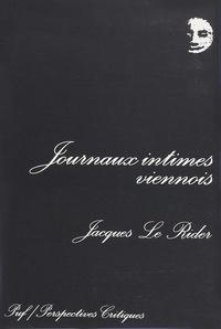 Jacques Le Rider - Journaux intimes viennois.