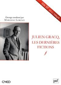 Marianne Lorenzi - Julien Gracq, les dernières fictions.