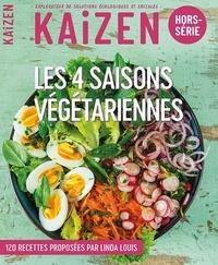 Linda Louis - Kaizen Hors-série : Les 4 saisons végétariennes.