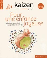 Pascal Greboval - Kaizen Hors-série N° 5 : Pour une enfance joyeuse - Le bonheur appartient à ceux qui l'apprennent tôt.