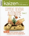 Pascal Greboval - Kaizen Hors-série N° 8 : Comment devenir autonome - Tome 2.