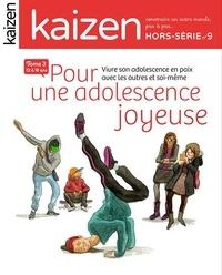 Pascal Greboval - Kaizen Hors-série N° 9 : Pour une adolescence joyeuse - Tome 3.
