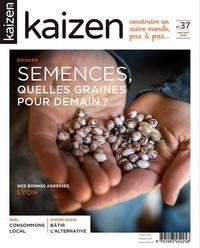 Pascal Greboval et  Collectif - Kaizen N° 37, mars-avril 20 : Semences, quelles graines pour demain ?.