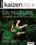 Pascal Greboval - Kaizen N° 39, juillet 2018 : La nature - Source spiritualité ?.
