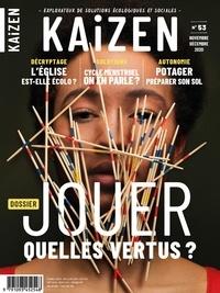 Pascal Greboval - Kaizen N° 53, novembre-déce : Jouer - Quelles vertus ?.