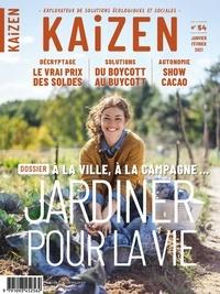 Pascal Greboval et Patrick Baldassari - Kaizen N° 54, janvier-févri : Jardiner pour la vie.