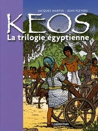 Jacques Martin et Jean Pleyers - Keos  : La trilogie égyptienne - Osiris ; Le cobra ; Le veau d'or.