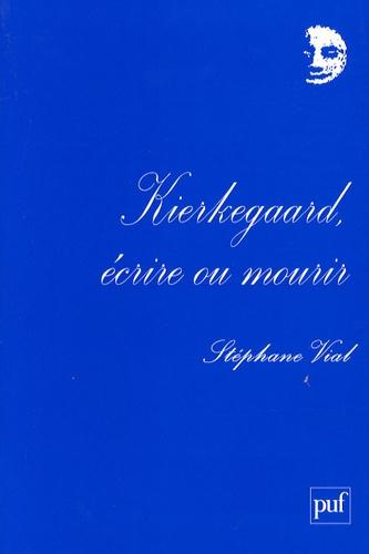 Kierkegaard, écrire ou mourir