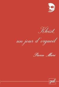 Pierre Mari - Kleist, un jour d'orgueil.