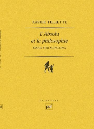 L'Absolu et la philosophie. Essais sur Schelling