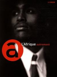 Laurent Blanchon et Laurent Carpentier - L'Afrique autrement.