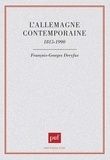 François-Georges Dreyfus - L'Allemagne contemporaine - 1815-1990.