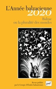 PUF - L'Année balzacienne N° 21/2020 : Balzac ou la pluralité des mondes.