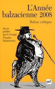 Patrick Labarthe et José-Luis Diaz - L'Année balzacienne N° 9/2008 : Balzac critique.