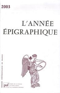Mireille Corbier et Patrick Le Roux - L'Année épigraphique 2003.