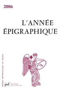 Mireille Corbier et Patrick Le Roux - L'Année épigraphique 2006.