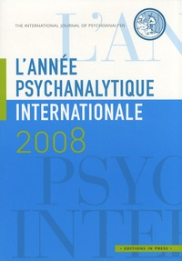 Florence Guignard - L'année psychanalytique internationale 2008 : .