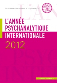 Jean-Michel Quinodoz et Louis Brunet - L'année psychanalytique internationale 2012 : .
