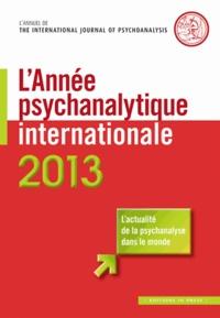 Jean-Michel Quinodoz - L'année psychanalytique internationale 2013 : .