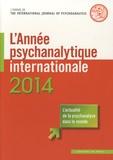 Louis Brunet et Jean-Michel Quinodoz - L'année psychanalytique internationale 2014 : .