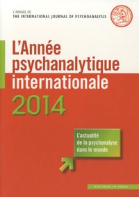 Louis Brunet et Jean-Michel Quinodoz - L'année psychanalytique internationale 2014 : .