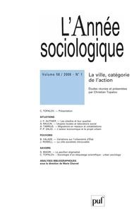 Christian Topalov et Jean-Yves Authier - L'Année sociologique N° 1, Volume 58, 200 : La ville, catégorie de l'action.