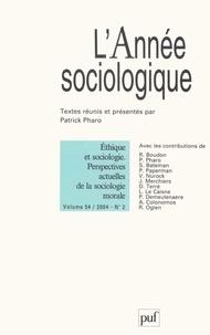 Patrick Pharo - L'Année sociologique N° 2, vol. 54, 2004 : Ethique et sociologie - Perspectives actuelles de la sociologie morale.