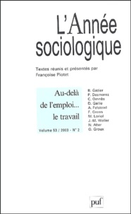 Bernard Gazier et Pierre Desmarez - L'Année sociologique N°2 : volume 53 : Au-delà de l'emploi... le travail.