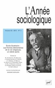 Massimo Borlandi - L'Année sociologique N° 62, 2/2012 : Emile Durkeim : les formes élémentaires de la vie religieuse, un siècle après.