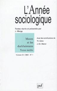 J Mergy et Thomas Keller - L'Année sociologique Volume 54 N° 1/2004 : Mauss et les Durkheimiens.