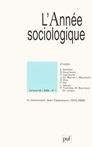 Bernard Valade et Eric Letonturier - L'Année sociologique Volume 56 N° 1, 2006 : In memoriam Jean Cazeneuve (1915-2005).