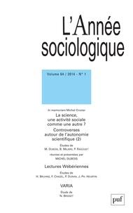 Michel Dubois - L'Année sociologique Volume 64 N° 1/2014 : La science, une activité sociale comme une autre ? Controverses autour de l'autonomie scientifique - Tome 2.