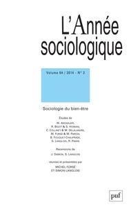 Michel Forsé et Simon Langlois - L'Année sociologique Volume 64 N° 2/2014 : Sociologie du bien-être.