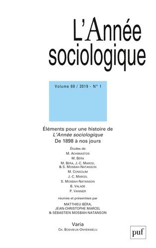 Matthieu Béra et Jean-Christophe Marcel - L'Année sociologique Volume 69 N° 1/2019 : Eléments pour une histoire de L'Année sociologique de 1898 à nos jours.