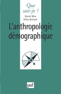 Daniel Bley - L'anthropologie démographique.